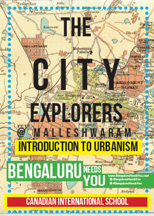 The Bengaluru Needs You team organized a walk on 'Introduction to Urbanism' for the students of Canadian International School